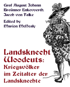 Landsknecht Woodcuts: Kriegsvölker im Zeitalter der Landsknechte